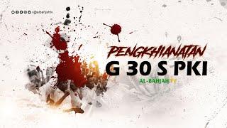 "Pemutaran Film ""Pengkhianatan G 30 S PKI"" | Al-BahjahTV"