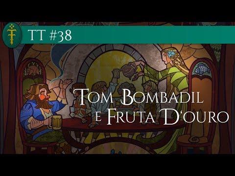 TT #38 - O Mistério de Tom Bombadil e Fruta D´Ouro