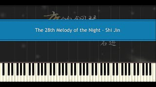 The 28th Melody of the Night - Shi Jin (Piano Tutorial)