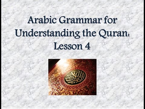 Arabic Grammar for Understanding the Quran [Lesson 4]