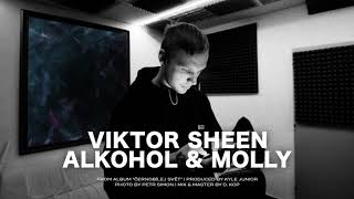 Viktor Sheen   Alkohol & Molly (prod. Kyle Junior)