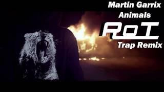 Martin Garrix   Animals (RoT Trap Remix)