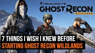 Ghost Recon Wildlands - 7 things I wish I knew before playing