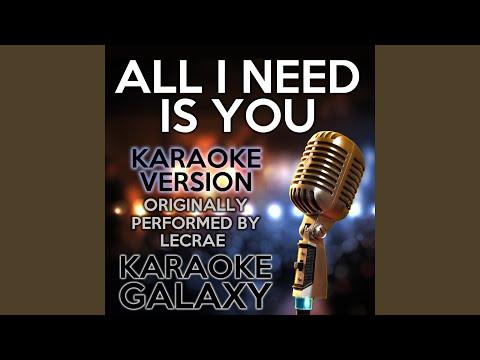 All I Need Is You (Karaoke Instrumental Version) (Originally Performed By Lecrae)