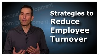 These Strategies will Reduce Employee Turnover