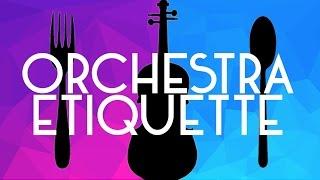 Orchestra Etiquette