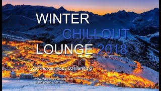 DJ Maretimo - Winter Chillout Lounge 2018 (Full Album) 2+ Hours, HD, Del Mar Sound Cafe