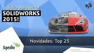 Novidades SolidWorks 2015: Top 25