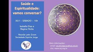 Saúde e espiritualidade: vamos conversar? – Isabella Dias e Regina Motta – 30/1/2021