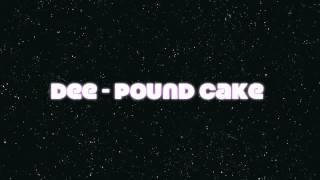 Dee - Pound Cake Remix