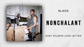 6LACK   Nonchalant (East Atlanta Love Letter)