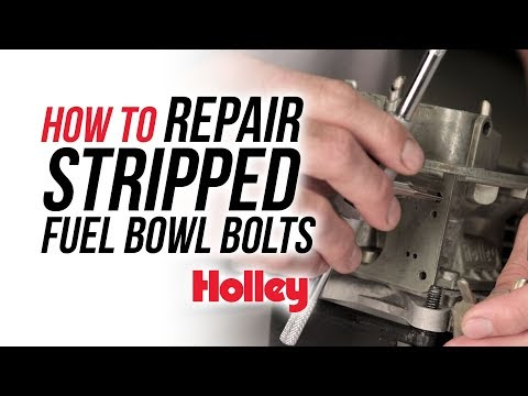 How To Repair Stripped Fuel Bowl Bolts