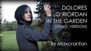 Dolores O'Riordan - In The Garden (Demo Version)