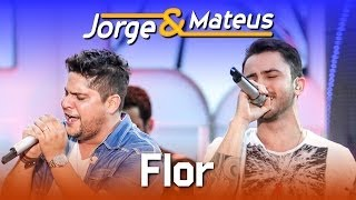 Jorge & Mateus   Flor   [DVD Ao Vivo Em Jurerê]   (Clipe Oficial)