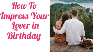 How to impress your lover birthday / Tamil.....