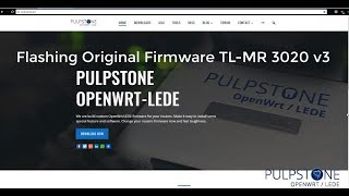 Flashing Original TP-LINK TL-MR 3020 V3 to Pulpstone OpenWrt/LEDE