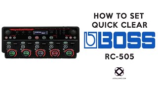 BOSS RC-505: Using The 'Quick Clear' Function Tutorial