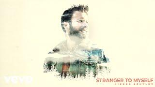 Dierks Bentley Stranger To Myself