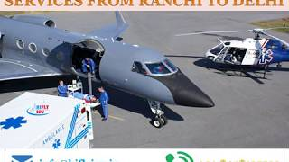 Book Low-Fare Air Ambulance Service from Ranchi to Delhi by Hifly ICU