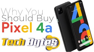 Why You Should Buy Google Pixel 4a | TECHBYTES