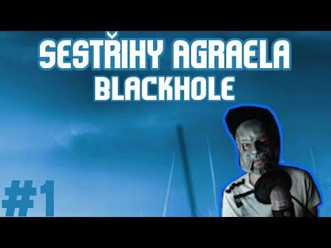 Sestřihy Agraela #1 - Blackhole