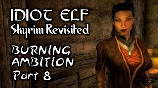 Skyrim Revisited - 078 - Burning Ambition - Part 8