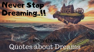 |  1  | - Short Quotes About Dreams !!