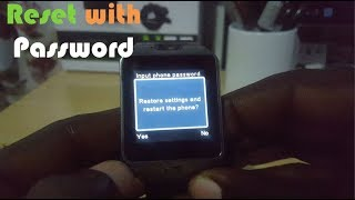 Factory Reset or Restore Factory settings to the DZ09 Smartwatch with Password