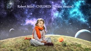 Robert Miles   Children (Dream Version)