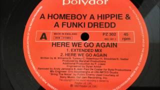 A Homeboy A Hippie & A Funki Dredd - Here We Go Again