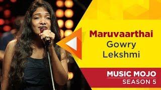 Maruvaarthai - Gowry Lekshmi - Music Mojo Season 5 - Kappa TV