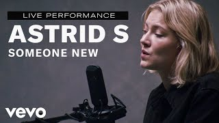 "Astrid S - ""Someone New"" Live Performance 