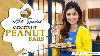 Holi Special: Coconut Peanut Bars | Shilpa Shetty Kundra | Healthy Recipes | The Art Of Loving Food