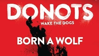 Donots - Born A Wolf (Official Audio)