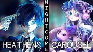♪ Nightcore   Heathens  Carousel (Switching Vocals)