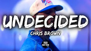 Chris Brown   Undecided (Official Lyrics)