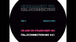 Decadance - On And On (Fears Keep On) (Italoconnection Mix) (New Italo Disco 2013) (High Quality)