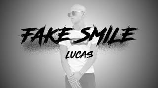 LUCAS - FAKE SMILE (prod. D.A.)