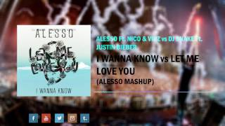 I Wanna Know vs Let Me Love You (Alesso Mashup)