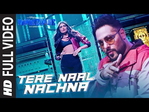 TERE NAAL NACHNA Full Song | Nawabzaade | Feat. At