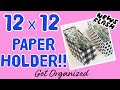 THE BEST DIY 12X12 Paper Holder...no kidding!! ORGANIZE YOUR 12X12 PAPERS/DIY CRAFT ROOM STORAGE
