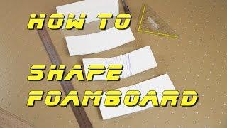 How to shape foamboard / Dollar Tree Foam
