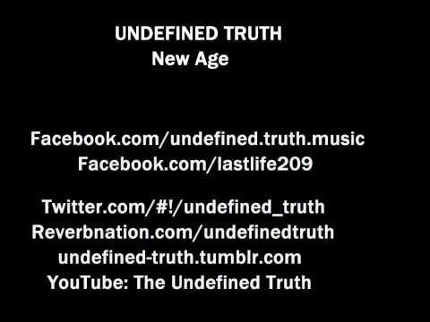 Undefined Truth - New Age ( Rough )