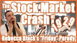"Stock Market Crash of 1929 (Rebecca Black's ""Friday"" Parody)"