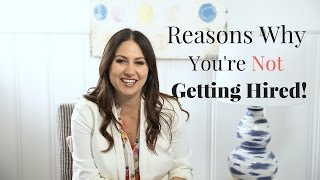 7 Reasons You're Not Getting Hired