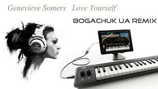 Genevieve Somers - Love Yourself [Bogachuk UA Remix]
