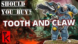 TOOTH AND CLAW REVIEW / SHOULD YOU BUY / Warhammer 40k