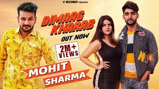 Dimag Kharab - Mohit Sharma | New Haryanvi Songs Haryanavi 2019 | Ajit Jangra | 4 Records