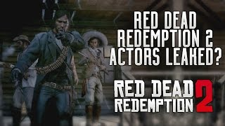 Red Dead Redemption 2 - Actors Leaked? Main Characters & Story Connections Discovered For RDR2!