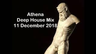 (DJ MT)   Athena Deep House Mix   11 December 2018